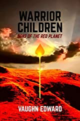 WARRIOR CHILDREN: Sons of the Red Planet (The Immortals) Paperback