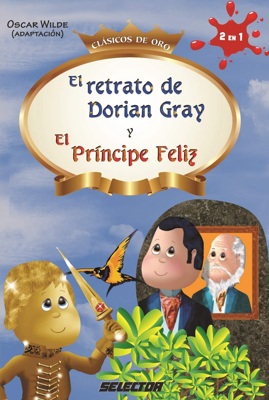 El Retrato De Dorian Gray El Príncipe Feliz Wilde Oscar Selector Mx Libros