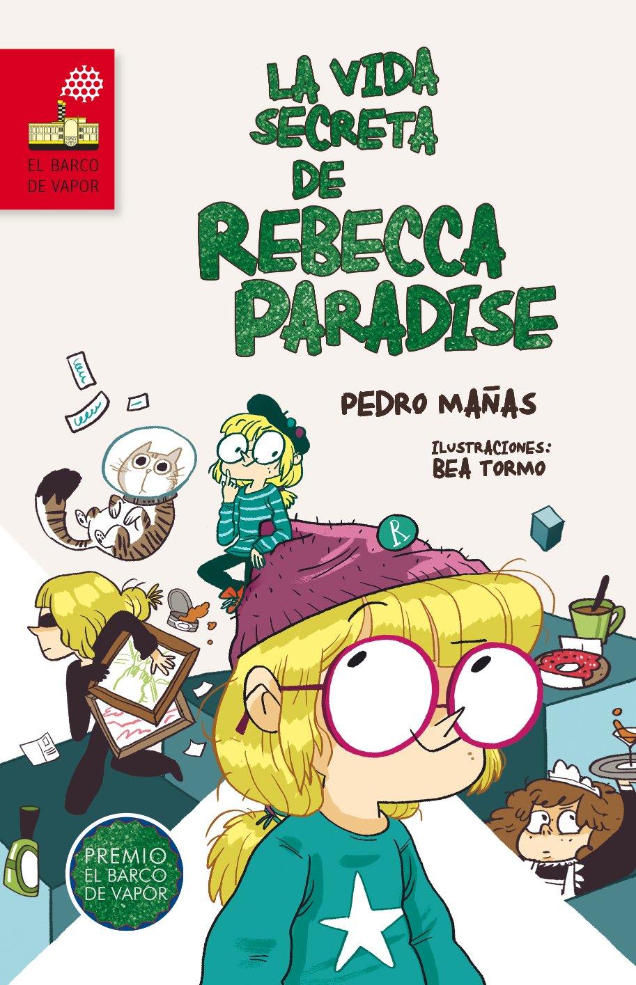 VIDA SECRETA DE REBECCA PARADISE, LA.(BARCO DE VAPOR) (Spanish) Hardcover – 2015