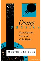 Doing Physics: How Physicists Take Hold of the World (Midland Book) Paperback