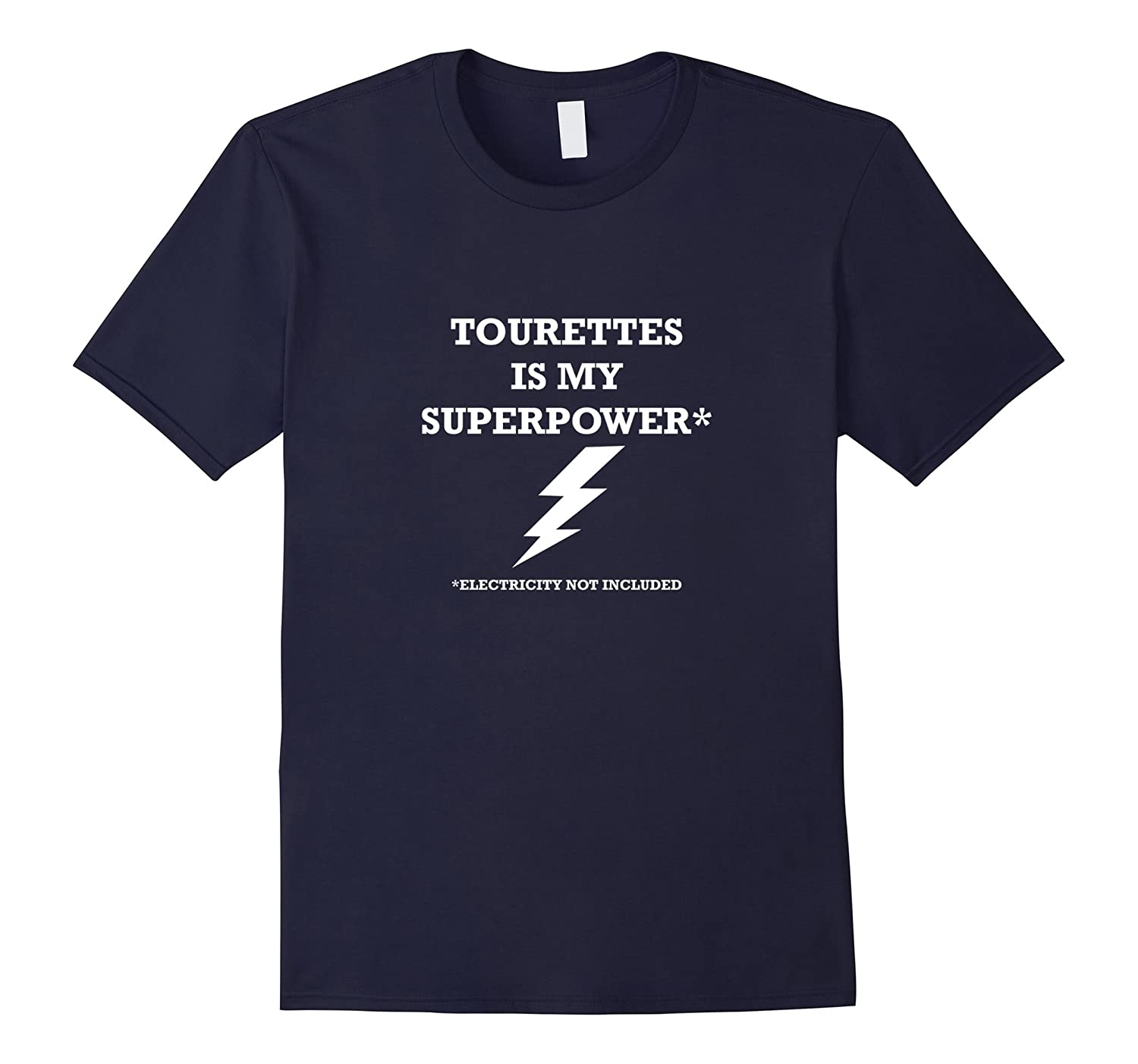 Tourettes is my Superpower Electricity Not Included T-Shirt-FL