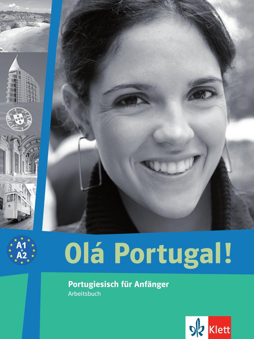Olá Portugal! A1-A2: Portugiesisch für Anfänger. Arbeitsbuch (Olá Portugal! neu)