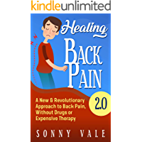 Healing Back Pain 2.0 ( Fix Back Pain in Lower Right): A New & Revolutionary Approach to Back Pain, Without Drugs or… book cover