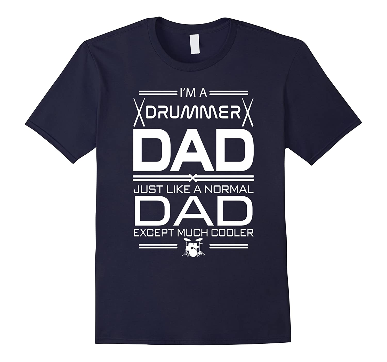 Drummer Dad Cooler Father's Day gifts Men T-shirt