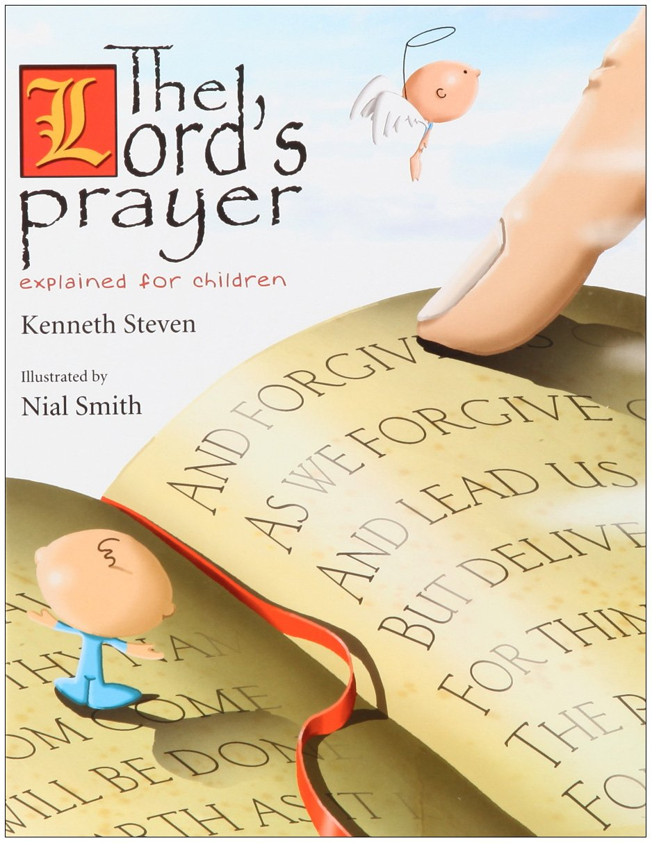 the lord u0027s prayer explained for children amazon co uk kenneth