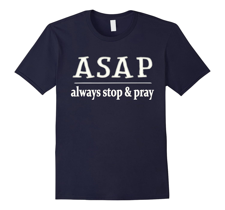 ASAP Always Stop  Pray Tee Shirt-TD