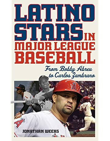 Latino Stars in Major League Baseball: From Bobby Abreu to Carlos Zambrano