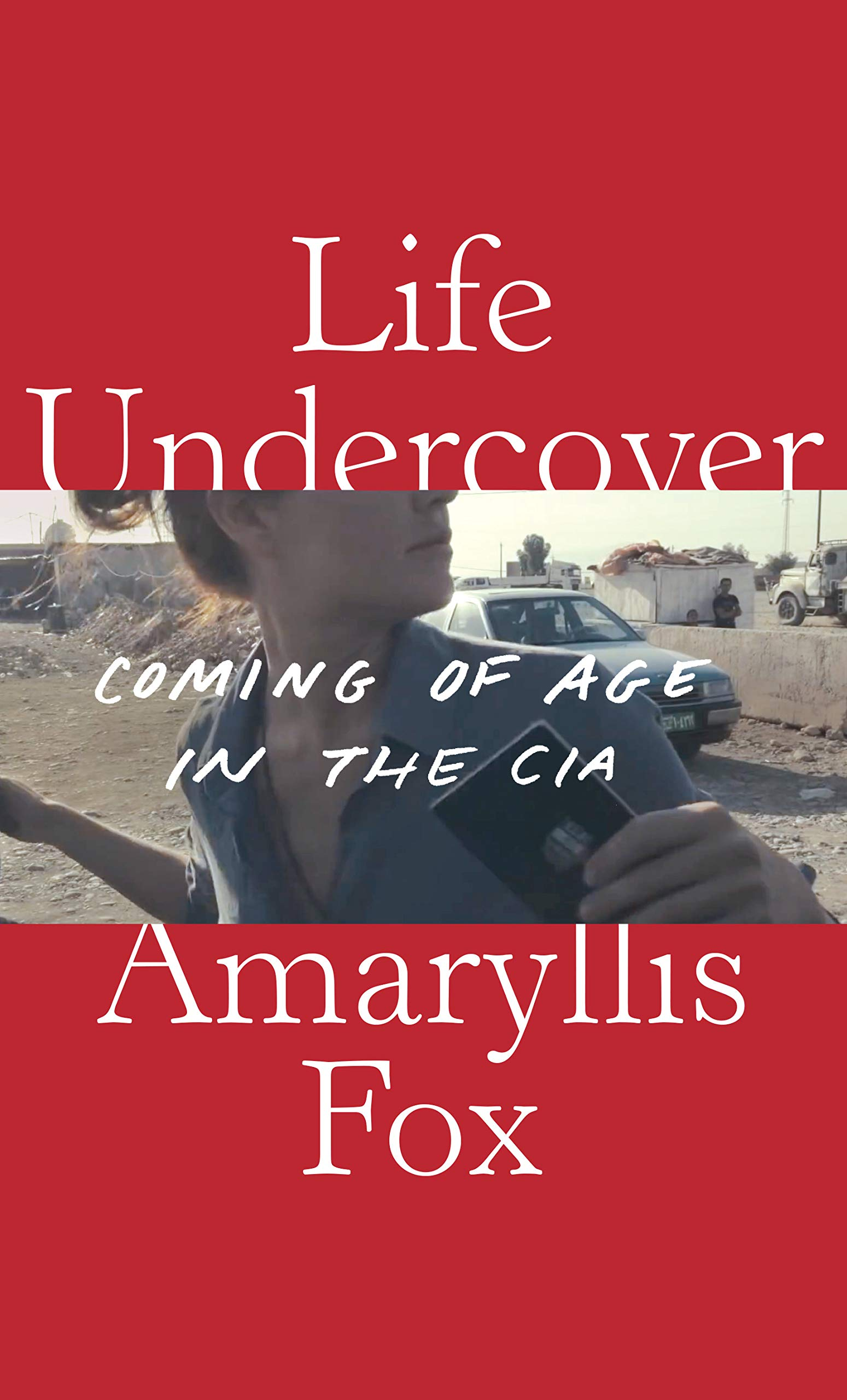 Life Undercover: Coming of Age in the CIA by Knopf
