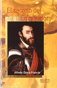 El Secreto Del Emperador (Spanish Edition)