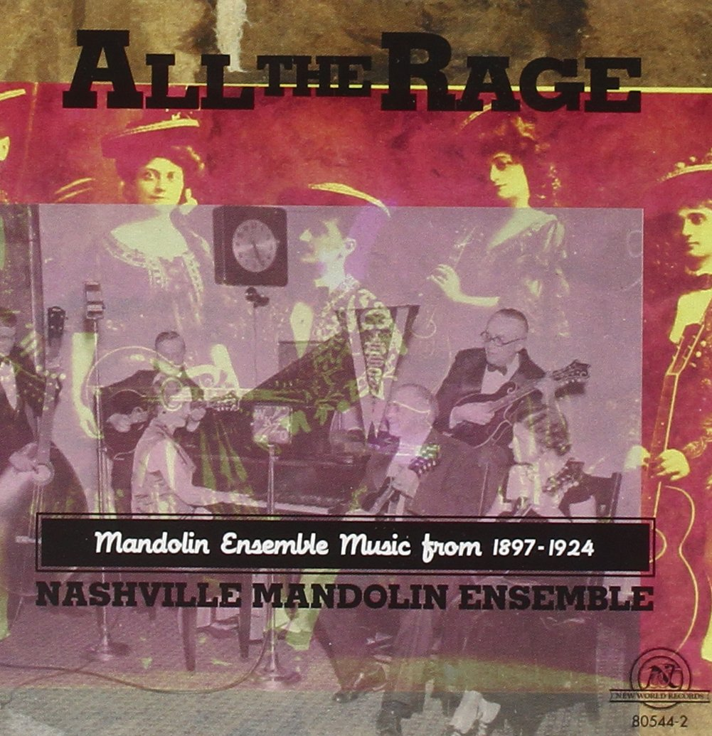 All The Rage - Mandolin Ensemble Music From 1897-1924 by New World Records