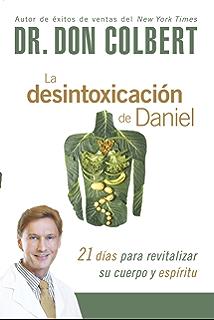 La desintoxicación de Daniel: 21 días para revitalizar su cuerpo y espíritu (Spanish Edition