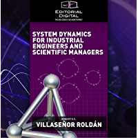 System Dynamics for Industrial Engineers and Scientific Managers (English Edition)