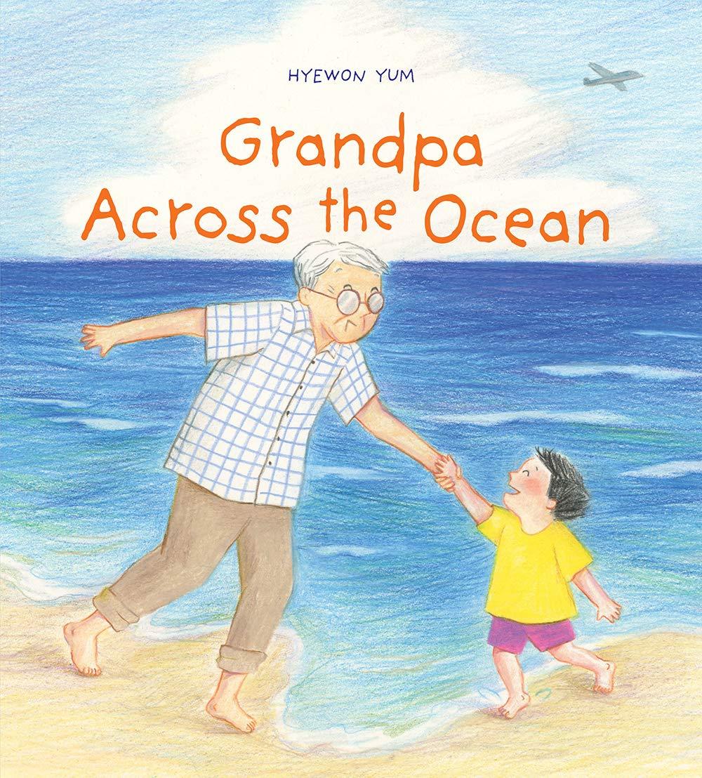 Grandpa Across the Ocean: Yum, Hyewon, Yum, Hyewon: 9781419742255:  Amazon.com: Books
