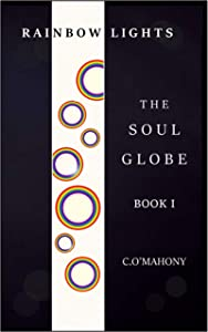 Rainbow Lights: The Soul Globe: Book I (Rainbow Lights Series 1)