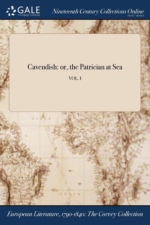 Download Cavendish: or, the Patrician at Sea; VOL. I ebook