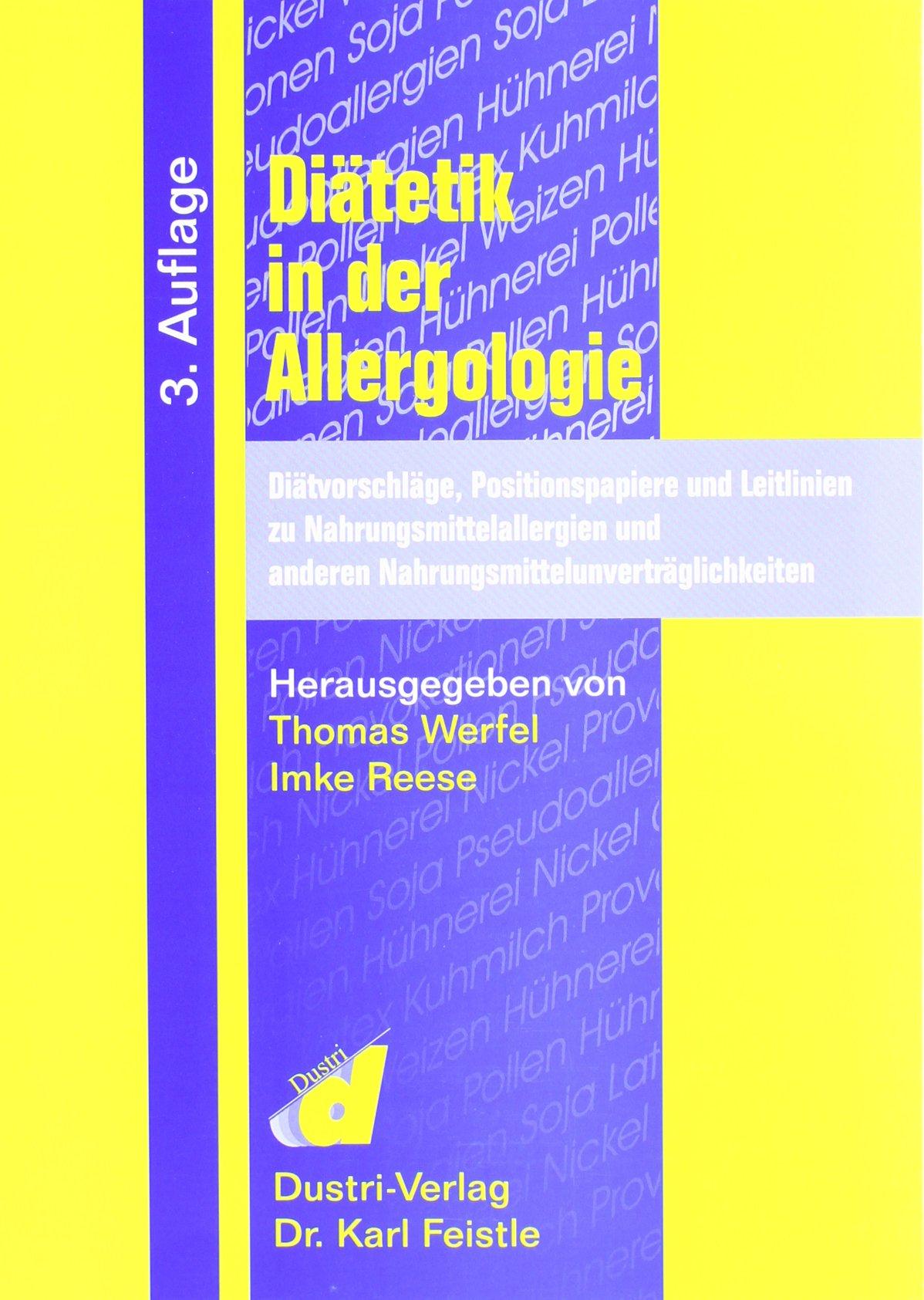 Diätetik in der Allergologie: Diätvorschläge, Positionspapiere und Leitlinien zu Nahrungmittelallergien und anderen Nahrungsmittelunverträglichkeiten