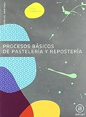 Procesos básicos de pastelería y repostería: Libro del alumno
