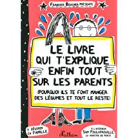 Le livre qui t'explique enfin tout sur les parents