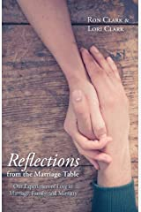 Reflections from the Marriage Table: Our Experiences of Love in Marriage, Family, and Ministry Paperback