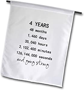 3dRose InspirationzStore - Anniversaries - 4 Years in Months Days Hours Minutes Seconds Anniversary Going Strong - 12 x 18 inch Garden Flag (fl_318168_1)