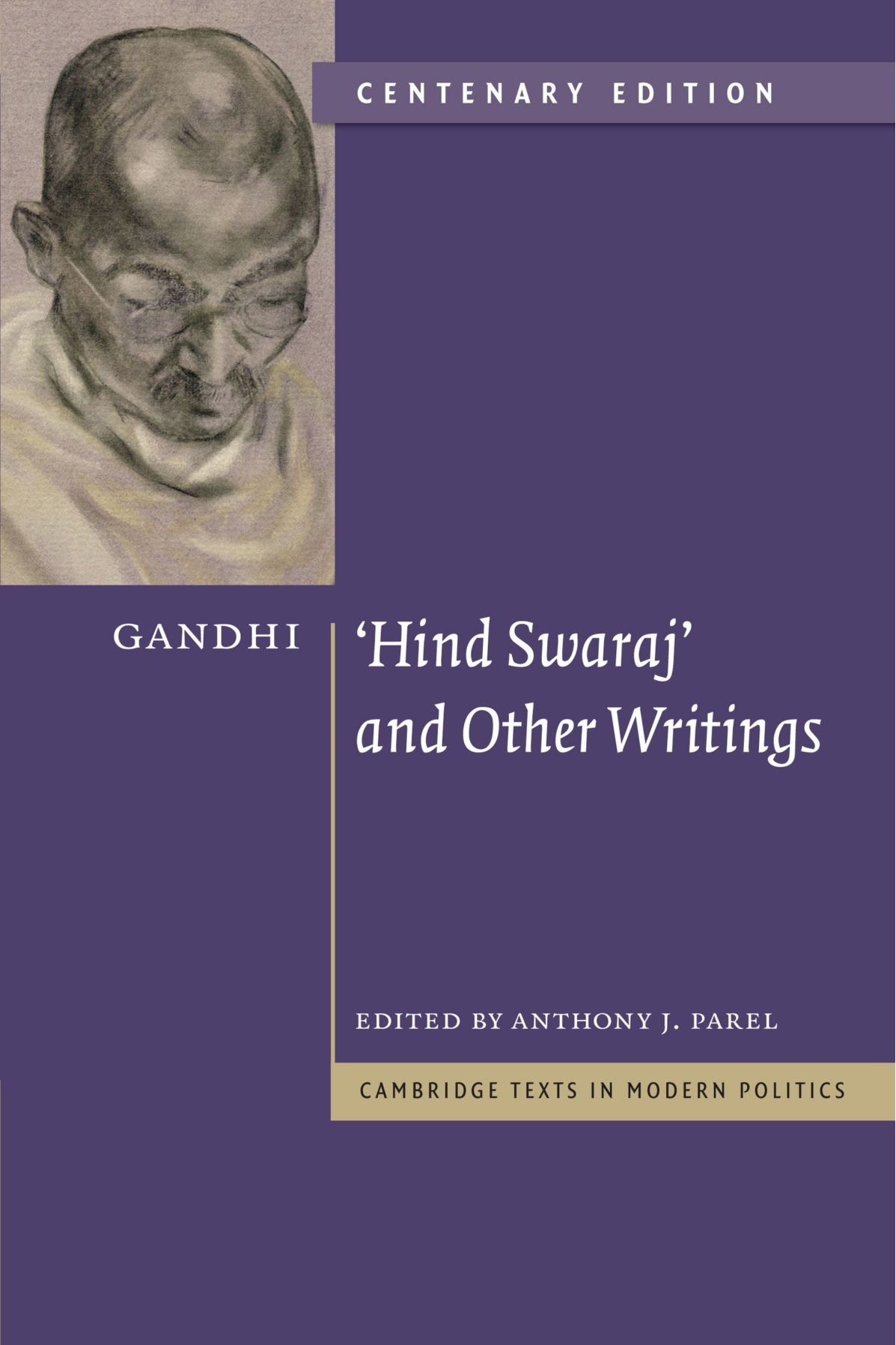 Gandhi: 'Hind Swaraj' and Other Writings Centenary Edition (Cambridge Texts in Modern Politics)