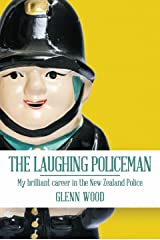 The Laughing Policeman:  My Brilliant Career in the New Zealand Police (The Laughing Policeman Series Book 1) Kindle Edition