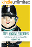 The Laughing Policeman:  My Brilliant Career in the New Zealand Police (The Laughing Policeman Series Book 1)
