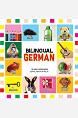 German for Kids: Learn Bilingual German English - Toddler Deutsch First Words (Bilingual German English Children's Books Book 1) Kindle Edition
