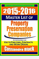 2015-2016 Master List of Property Preservation Companies Directory, 4th Ed.: Foreclosure Cleanup Industry Guide Kindle Edition