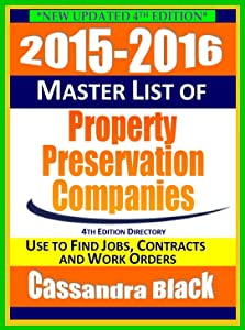 2015-2016 Master List of Property Preservation Companies Directory, 4th Ed.: Foreclosure Cleanup Industry Guide