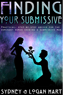 Finding Your Submissive: Practical, Step-by-step Advice for the Dominant  Woman