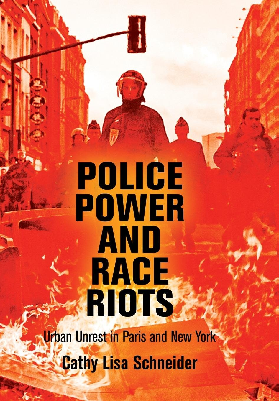 Read Online Police Power and Race Riots: Urban Unrest in Paris and New York (The City in the Twenty-First Century) pdf