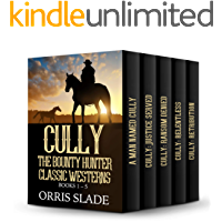 Cully The Bounty Hunter Classic Westerns: (Books 1-5)