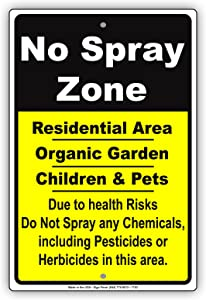 No Spray Zone Residential Area Organic Garden Children and Pets Notice Plate Aluminium Metal 12
