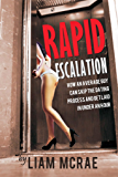 Rapid Escalation: How An Average Guy Can Skip The Dating Process And Get Laid In Under An Hour (English Edition)