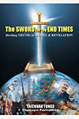 The Sword for the End Times (I): Dividing Truths in Daniel & Revelation (End Times Series Book 2) Kindle Edition
