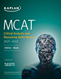 MCAT Critical Analysis and Reasoning Skills Review 2021-2022: Online + Book (Kaplan Test Prep)