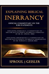 Explaining Biblical Inerrancy: Official Commentary on the ICBI Statements Kindle Edition