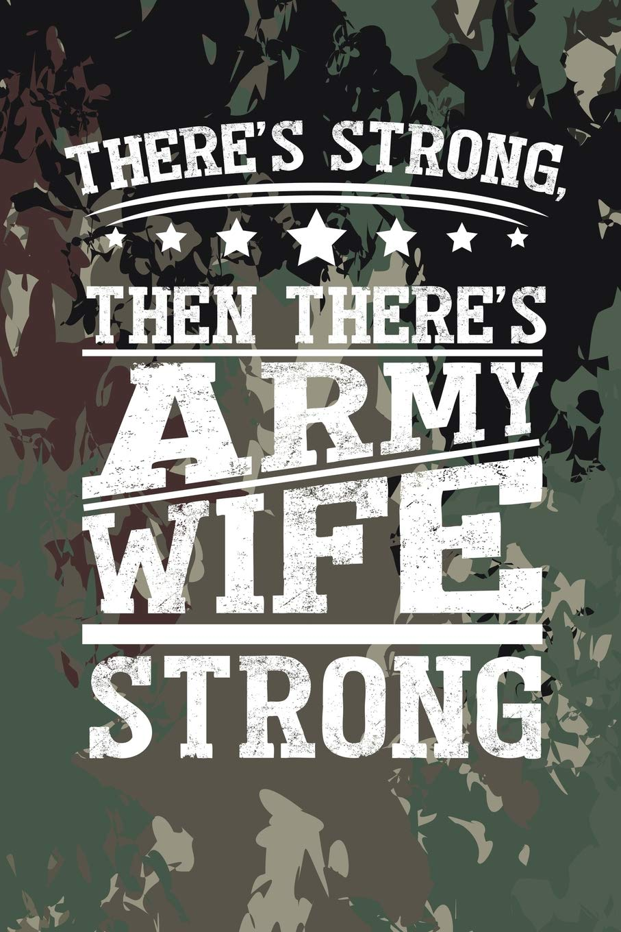 There\'s strong, then there\'s army wife strong: 6x9 inch ...