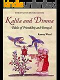 KALILA WA DIMNA, Vol. 1: - Fables of Friendship and Betrayal from the Panchatantra, Jatakas, Bidpai, Kalilah wa Dimnah and Lights of Canopus (Kalila and Dimna)
