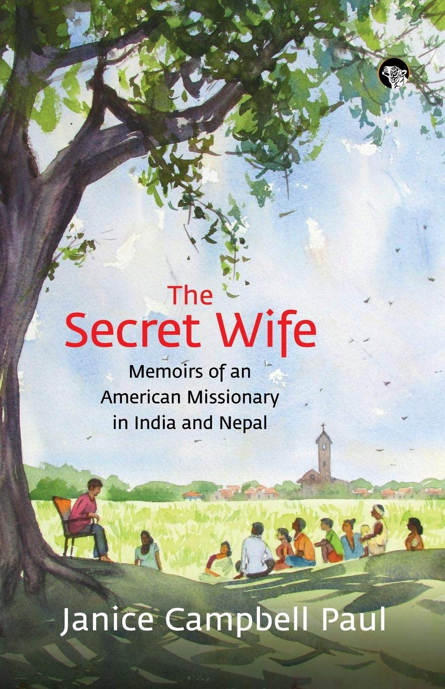 Download The Secret Wife: Memoirs of an American Missionary in India and Nepal PDF