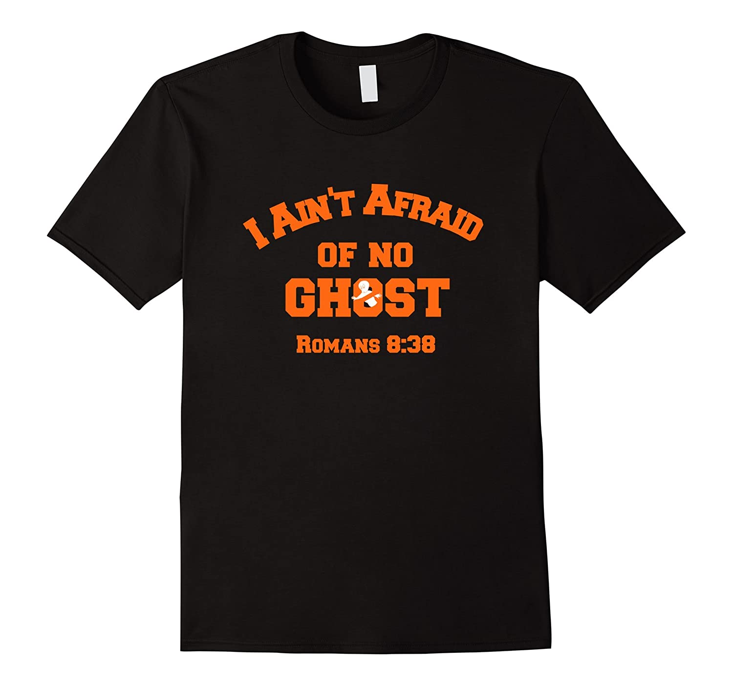 Halloween Tshirt for Christians - I ain't afraid of no ghost
