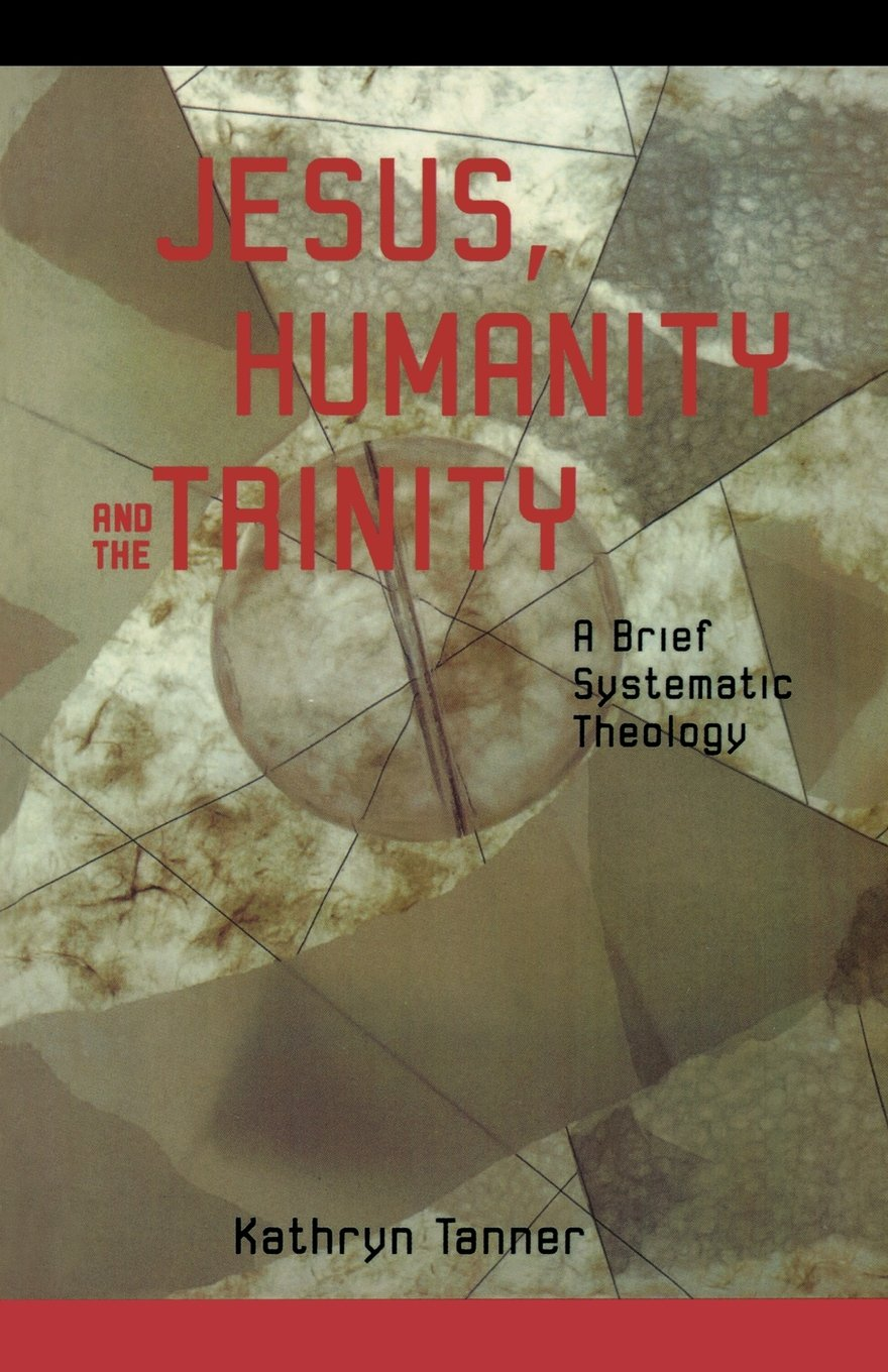 Jesus Humanity and the Trinity: Kathryn Tanner: 9780800632939 ...