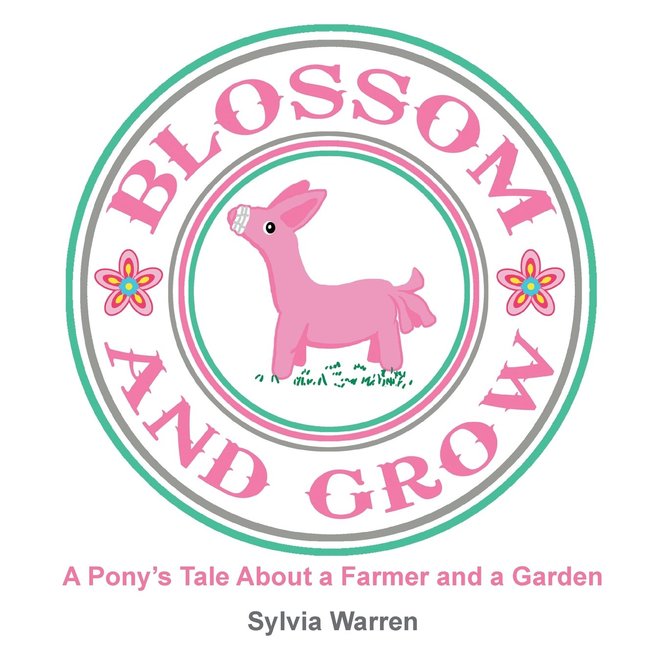 Read Online Blossom and Grow: A Pony's Tale About a Farmer and a Garden pdf