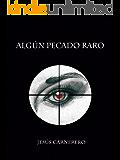 Algún pecado raro: novela negra a ritmo de rock, acción, romántica