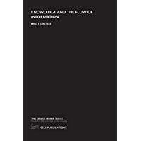 Knowledge and the Flow of Information (The David Hume Series)