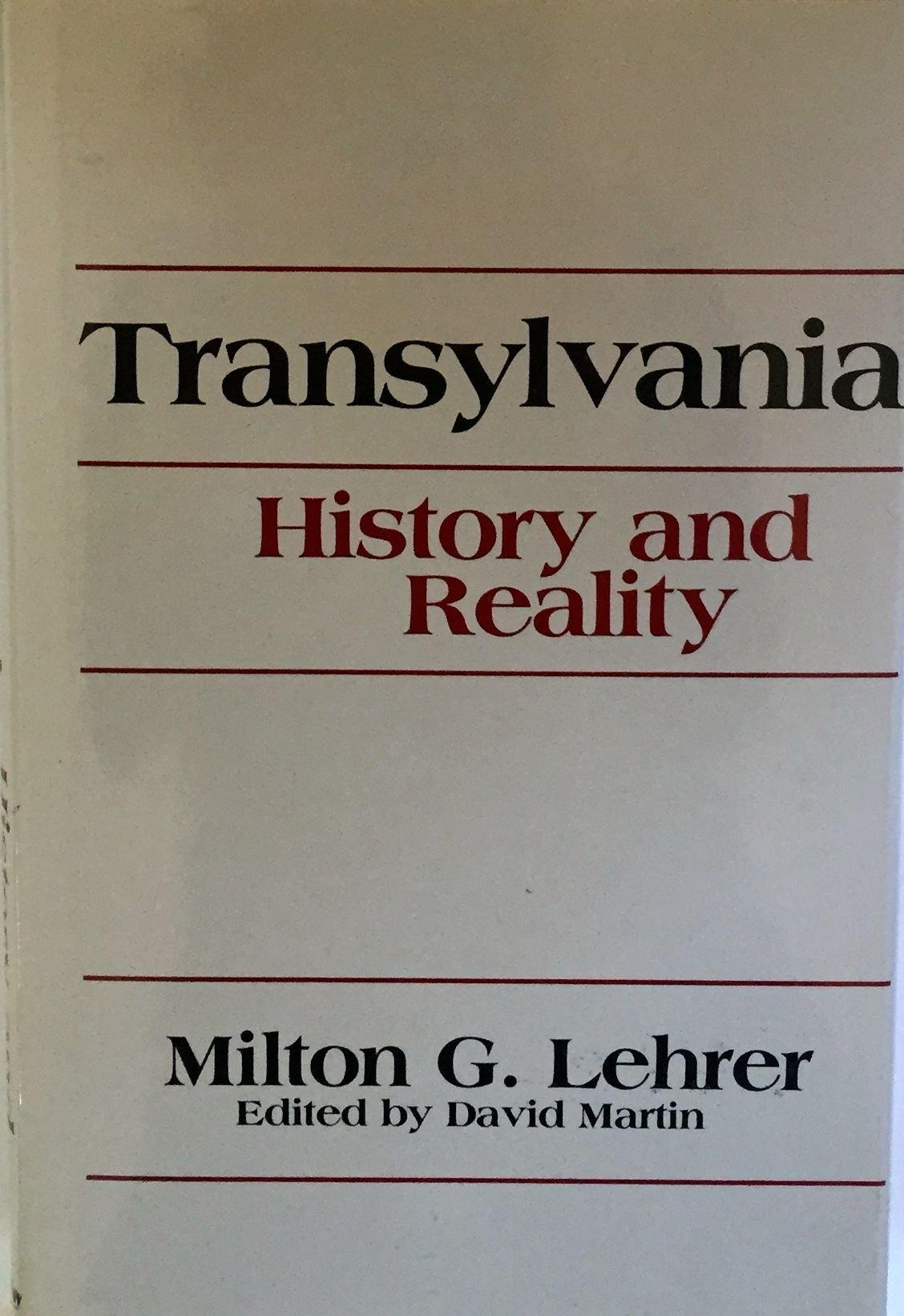 Transylvania: History and Reality (English and Romanian Edition)