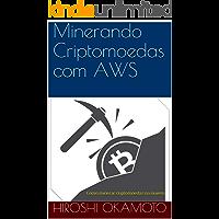 Minerando Criptomoedas com AWS: Como minerar criptomoedas na nuvem (1)