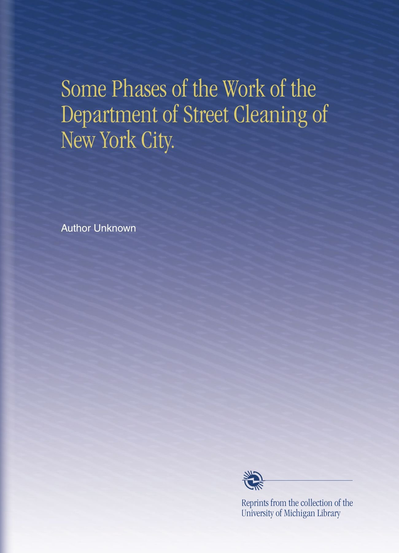 Some Phases of the Work of the Department of Street Cleaning of New York City. PDF