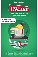 Italian Short Stories for Beginners: Improve your reading and listening skills in Italian (Bilingual Italian Vol. 1) (Italian Edition) Kindle Edition